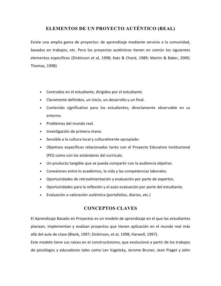 ELEMENTOS DE UN PROYECTO AUTÉNTICO (REAL)  Existe una amplia gama de proyectos: de aprendizaje mediante servicio a la comu...
