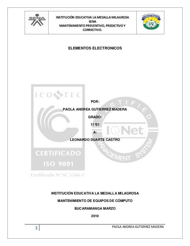 INSTITUCIÓN EDUCATIVA LA MEDALLA MILAGROSA SENA MANTENIMIENTO PREVENTIVO, PREDICTIVO Y CORRECTIVO. 1 PAOLA ANDREA GUTIERRE...