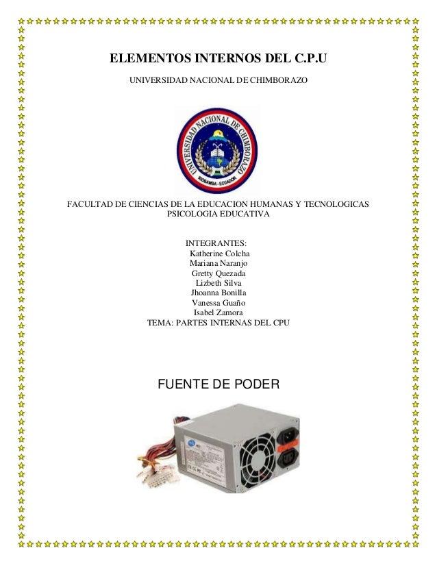 ELEMENTOS INTERNOS DEL C.P.U UNIVERSIDAD NACIONAL DE CHIMBORAZO  FACULTAD DE CIENCIAS DE LA EDUCACION HUMANAS Y TECNOLOGIC...