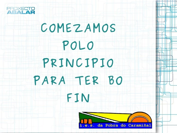 COMEZAMOS POLO PRINCIPIO PARA TER BO FIN