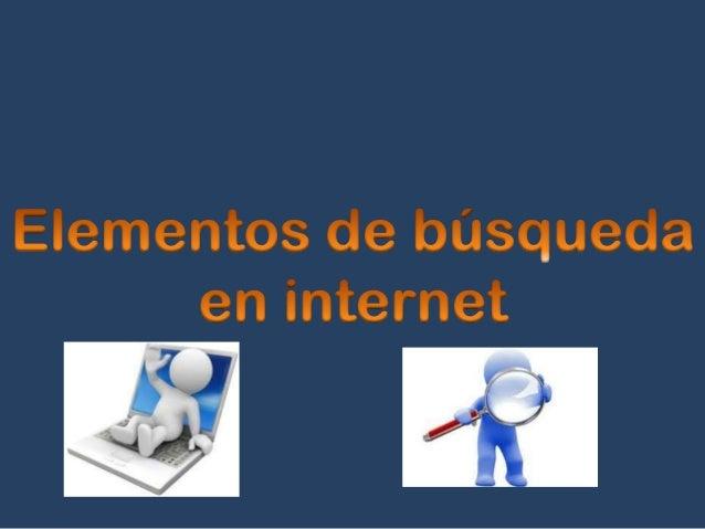 Elementos para la busqueda en internet