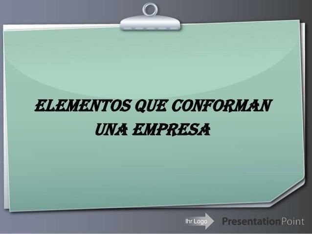 elemento conforman empresa: