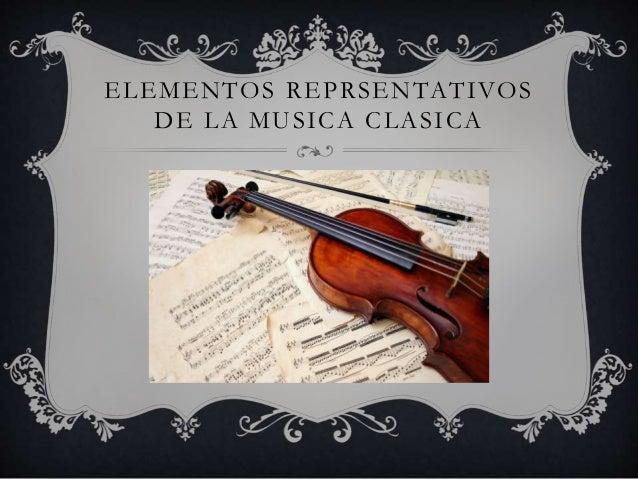 Elementos reprsentativos de la musica clasica for Musica clasica para entrenar