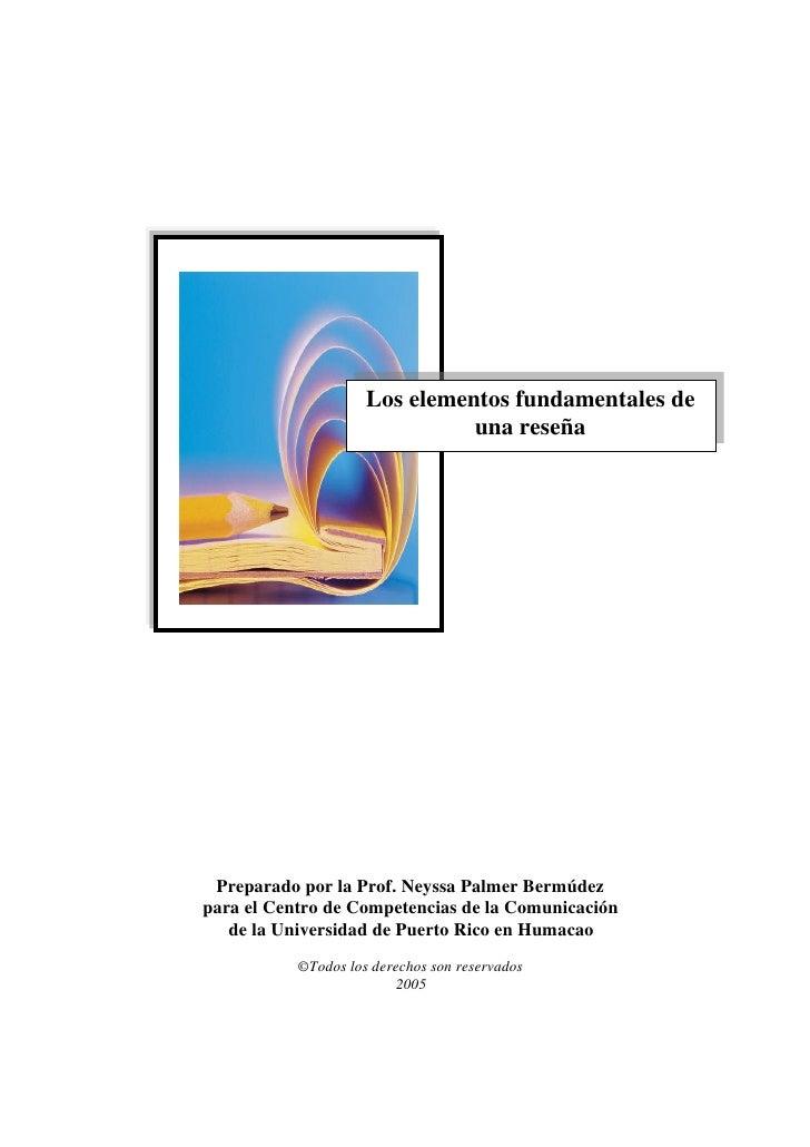 Los elementos fundamentales de                                una reseña      Preparado por la Prof. Neyssa Palmer Bermúde...