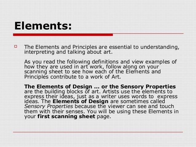 Elements:   The Elements and Principles are essential to understanding,    interpreting and talking about art.    As you ...