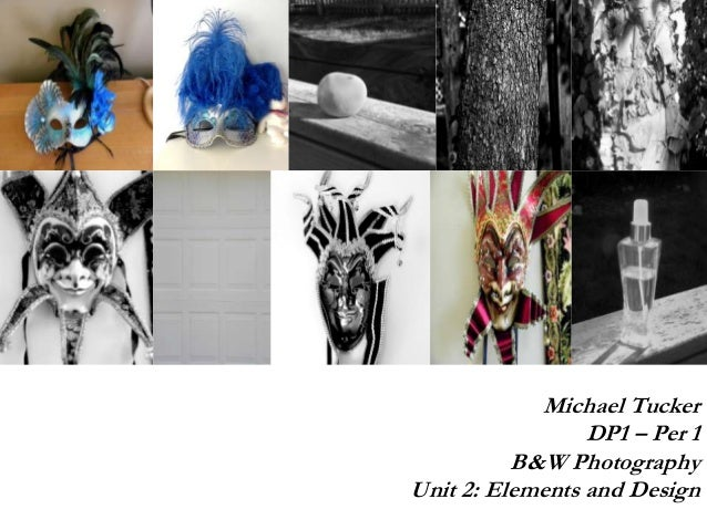 Michael Tucker DP1 – Per 1 B&W Photography Unit 2: Elements and Design