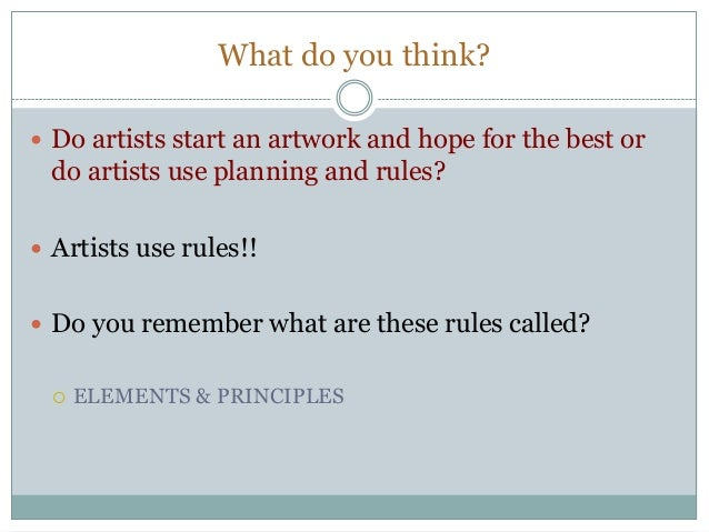 What do you think?  Do artists start an artwork and hope for the best or  do artists use planning and rules?  Artists us...