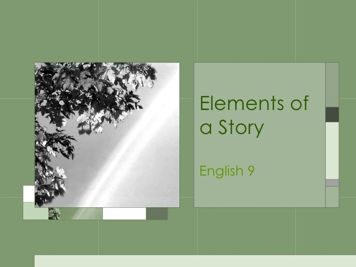 Elements of a Story English 9
