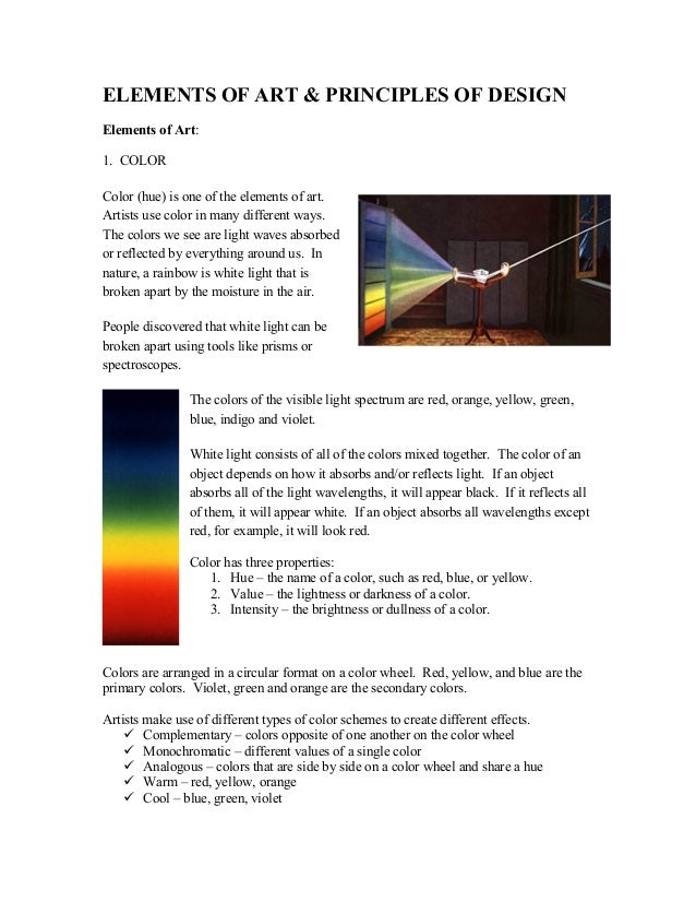 ELEMENTS OF ART & PRINCIPLES OF DESIGN Elements of Art: 1. COLOR Color (hue) is one of the elements of art. Artists use co...