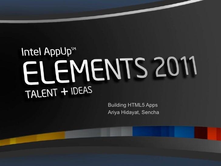 Building HTML5 AppsAriya Hidayat, Sencha