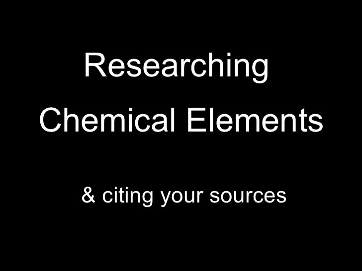 Researching  Chemical Elements & citing your sources