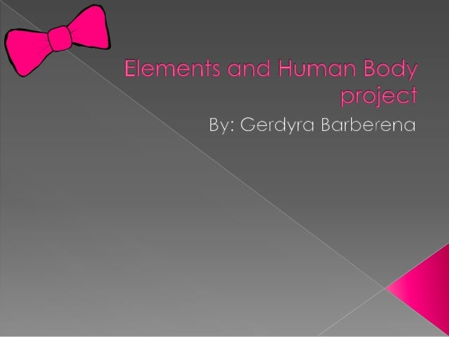Elements and human body project