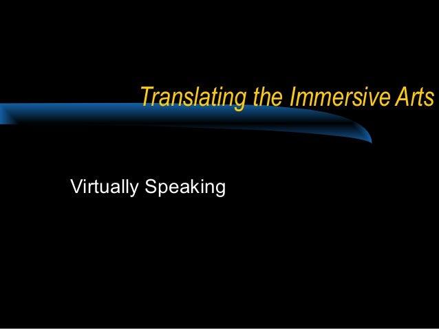 Translating the Immersive Arts Virtually Speaking