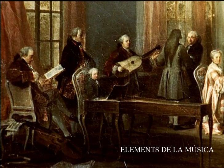 ELEMENTS DE LA MÚSICA