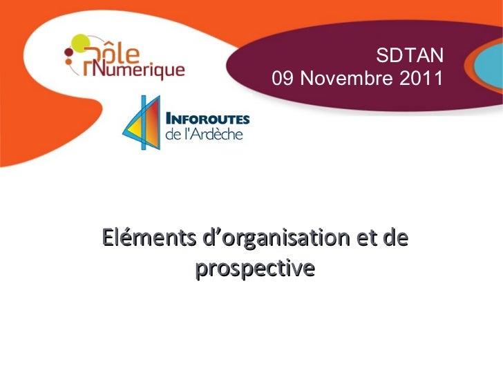 Dossier - Date - Page Eléments d'organisation et de prospective SDTAN 09 Novembre 2011