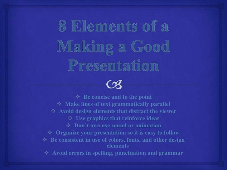 Be concise and to the point     Make lines of text grammatically parallel   Avoid design elements that distract the vi...