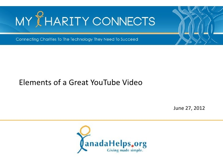 Elements of a Great YouTube Video                                    June 27, 2012