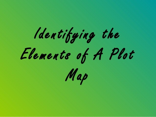 Identifying theElements of A Plot        Map