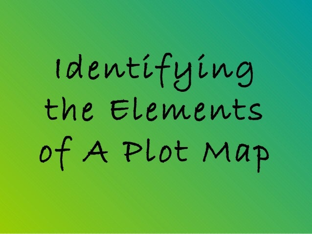 Identifyingthe Elementsof A Plot Map