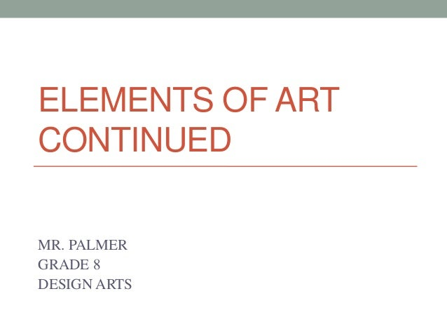 Elements of art continued