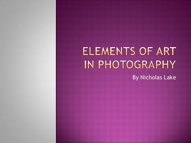 Elements of art in photography by nicholas lake