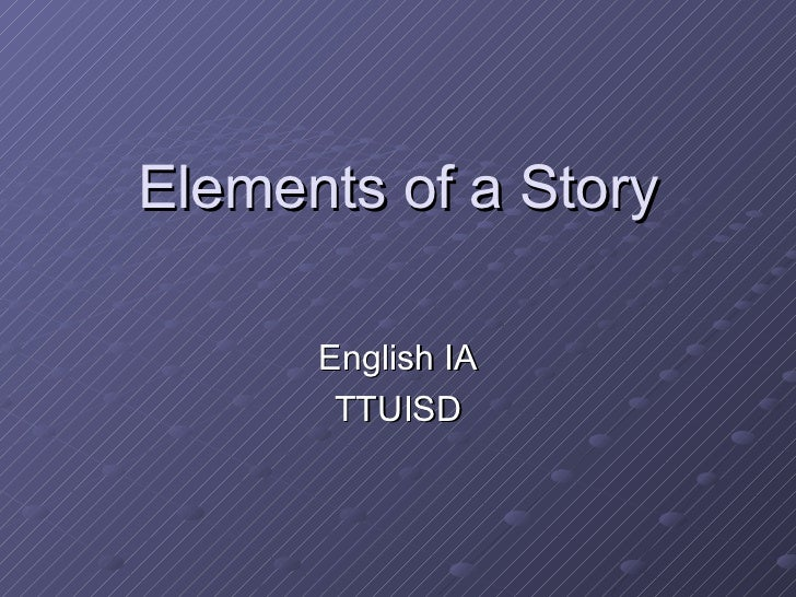 Elements of a Story English IA TTUISD