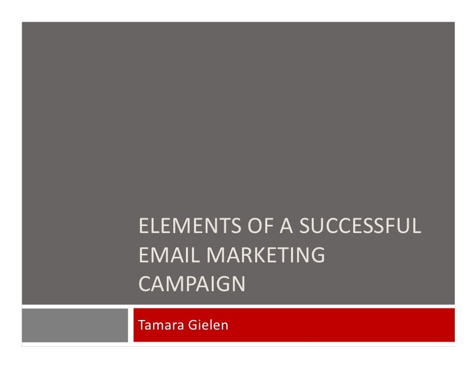 Elements of a Successful Email Marketing Campaign by Tamara Gielen
