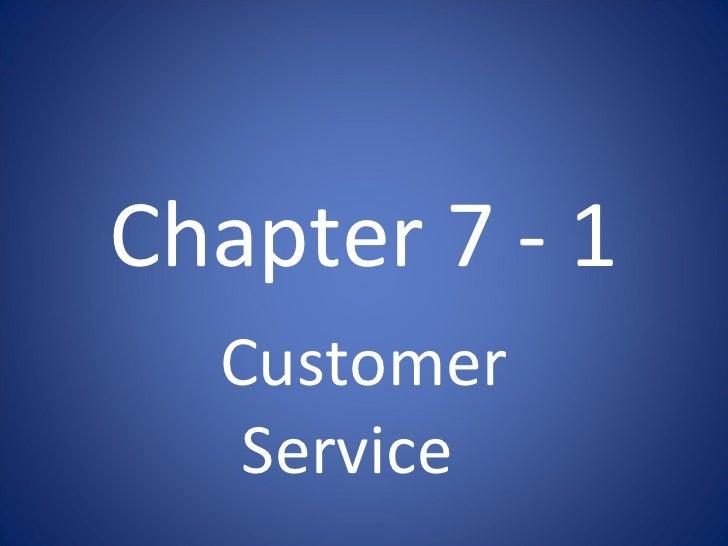Chapter 7 - 1 Customer Service