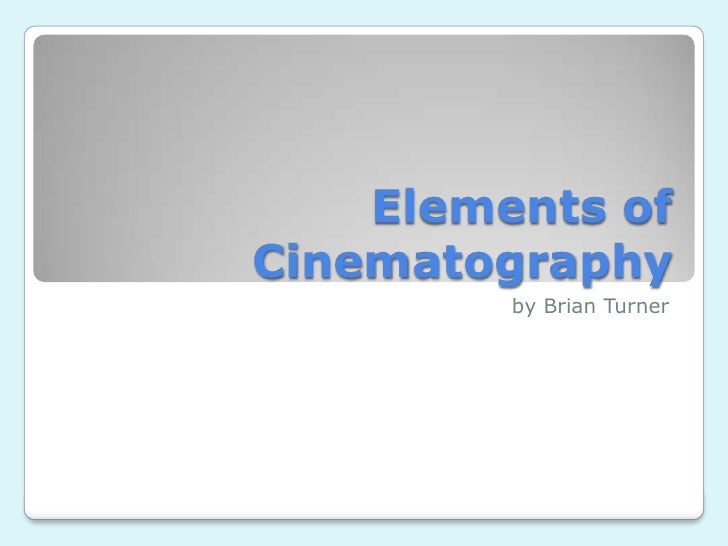 Elements ofCinematography         by Brian Turner