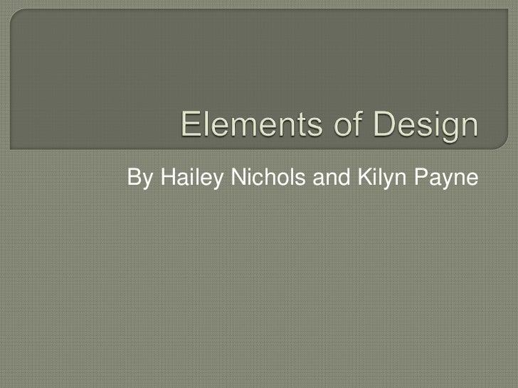 By Hailey Nichols and Kilyn Payne