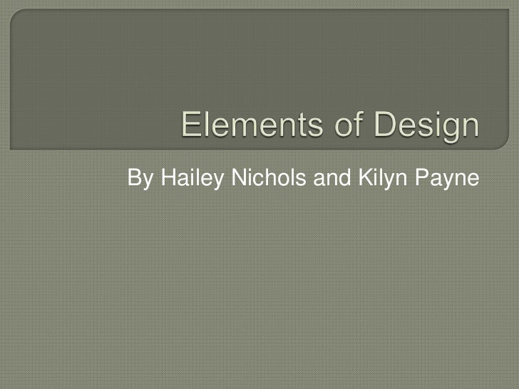 Elements of Design by Hailey Nichols