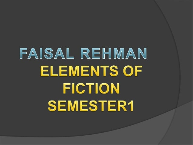 Elements of fiction SEMESTER 1