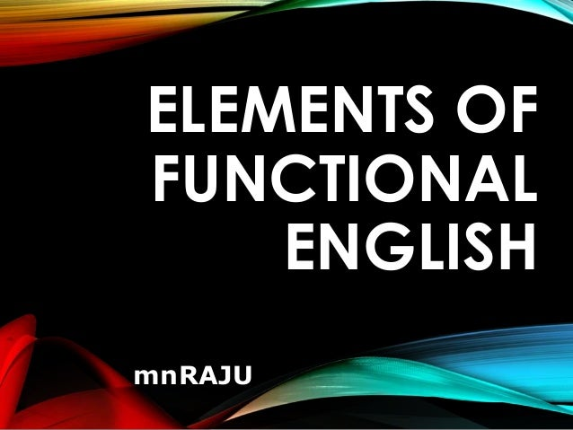 ELEMENTS OF FUNCTIONAL ENGLISH mnRAJU