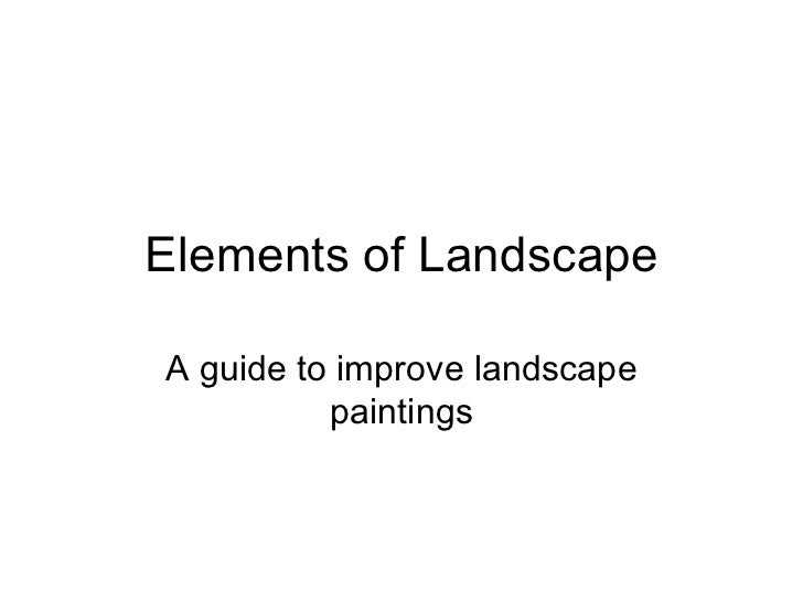 Elements of Landscape A guide to improve landscape paintings