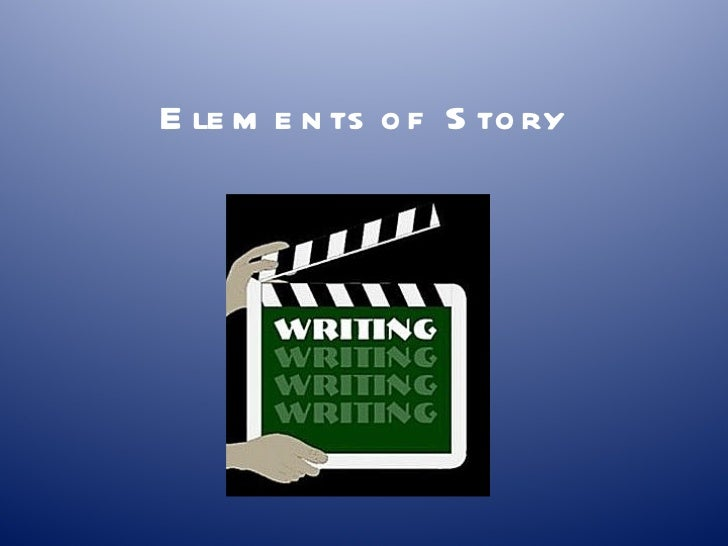 Elements   of Story