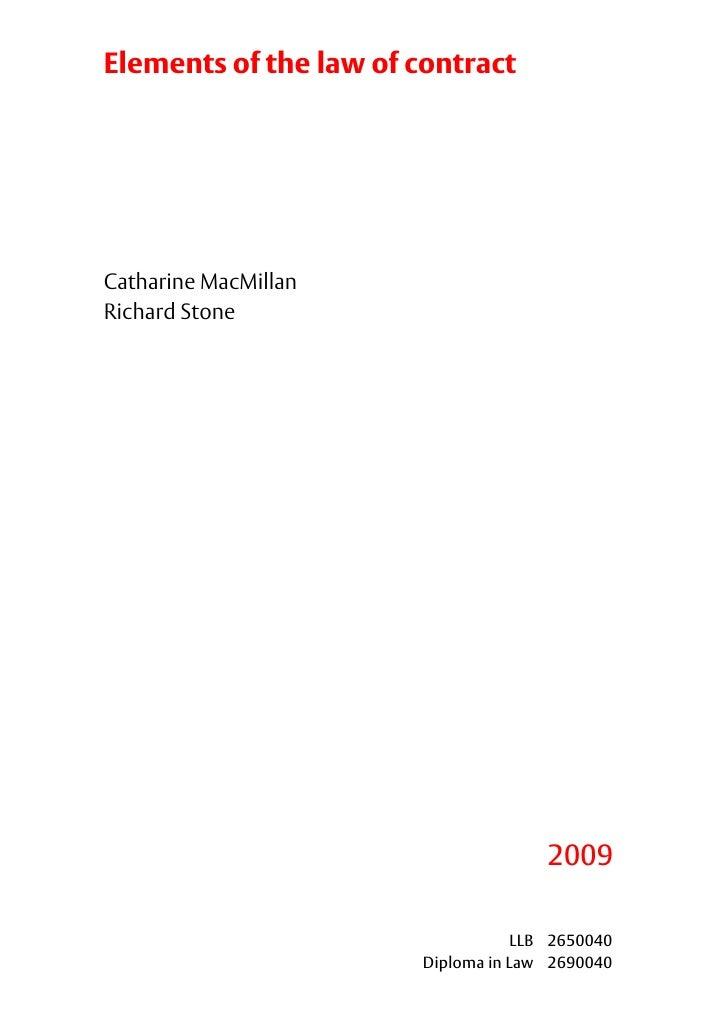 Elements of the law of contractCatharine MacMillanRichard Stone                                      2009                 ...