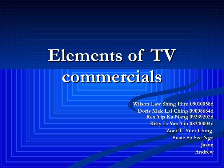Elements of TV commercials Wilson   Law Shing Him   09010058d Doris Mak Lai Ching 09098684d Rex  Yip Ka Nang   09239202d K...