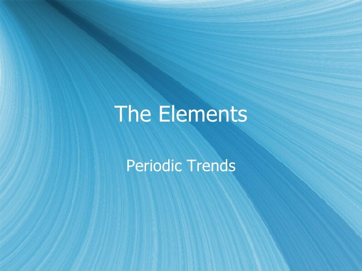 The Elements Periodic Trends