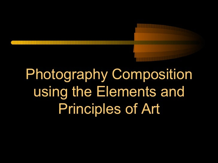 Elements And Principles Of Design In Photography : Elements and principles of design in photography