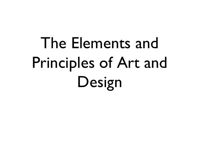 The Elements and Principles of Art and Design