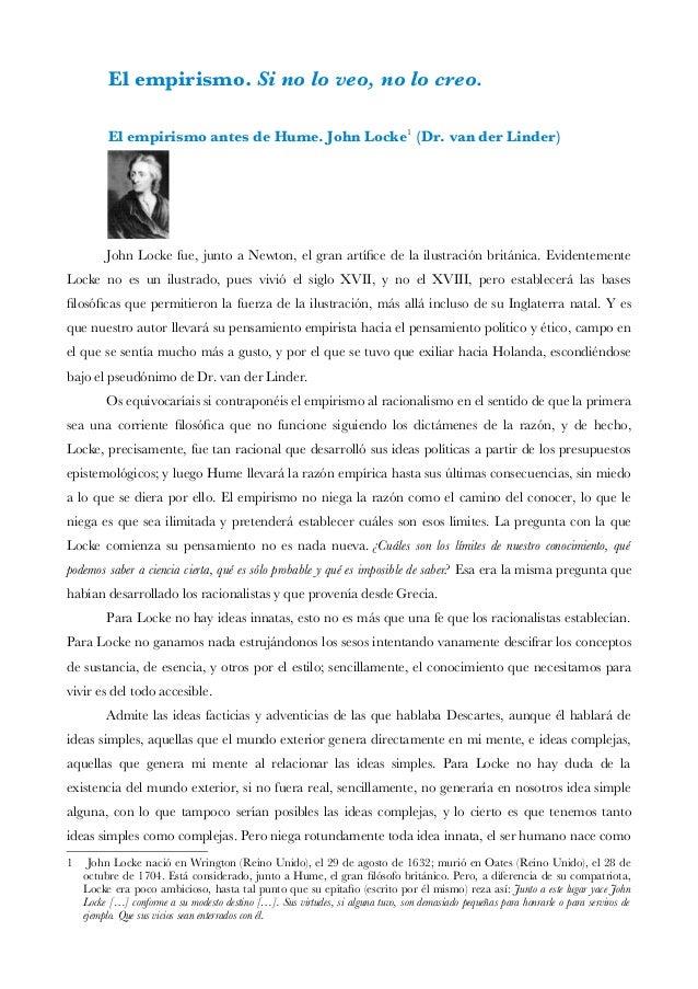 El empirismo. Si no lo veo, no lo creo. El empirismo antes de Hume. John Locke1 (Dr. van der Linder) John Locke fue, junto...