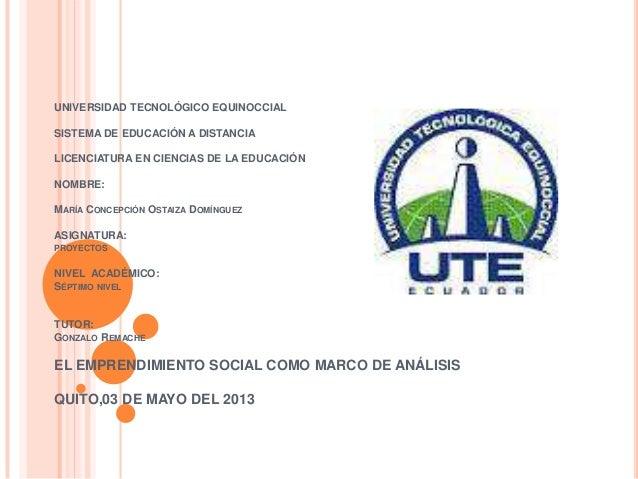 UNIVERSIDAD TECNOLÓGICO EQUINOCCIALSISTEMA DE EDUCACIÓN A DISTANCIALICENCIATURA EN CIENCIAS DE LA EDUCACIÓNNOMBRE:MARÍA CO...