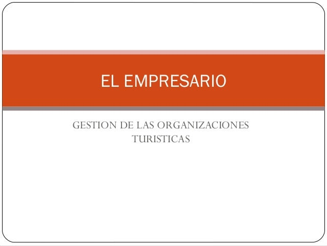EL EMPRESARIOGESTION DE LAS ORGANIZACIONES          TURISTICAS