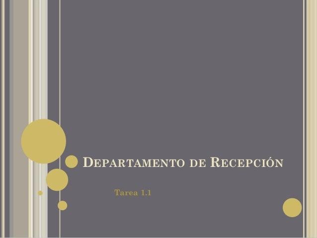 DEPARTAMENTO DE RECEPCIÓN   Tarea 1.1