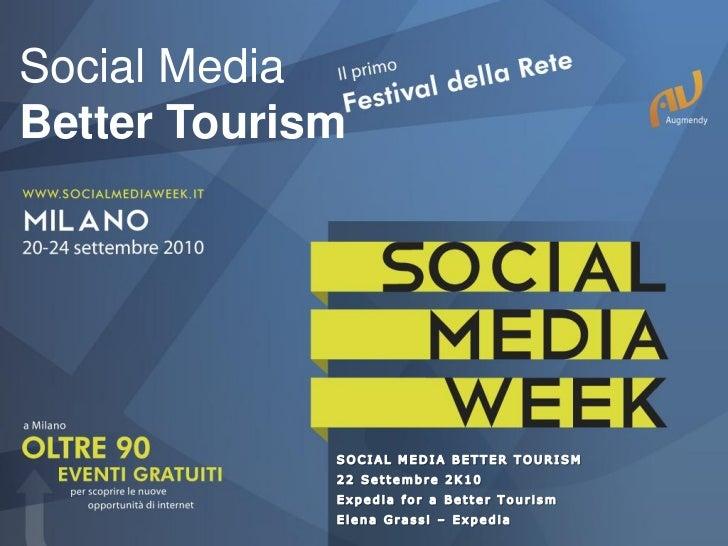 EXPEDIA – Elena Grassi - #SMWMLN – Social Media Better Tourism