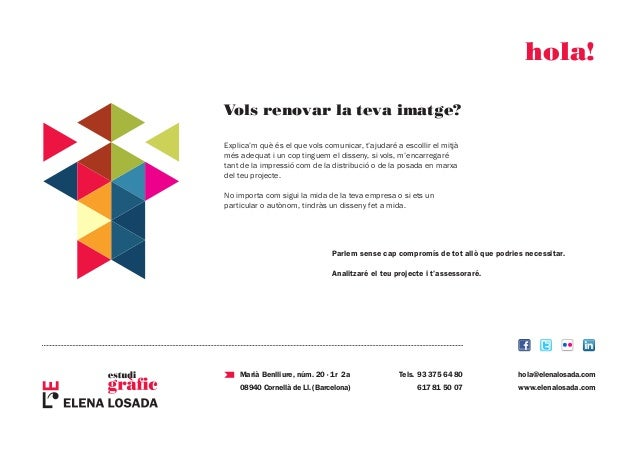 hola@elenalosada.com www.elenalosada.com Tels. 93 375 64 80  617 81 50 07 Marià Benlliure, núm. 20 · 1r 2a 08940 Cornell...