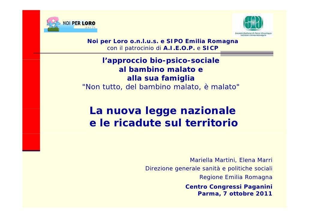 Noi per Loro o.n.l.u.s. e SIPO Emilia Romagna       con il patrocinio di A.I.E.O.P. e SICP     l'approccio bio psico socia...