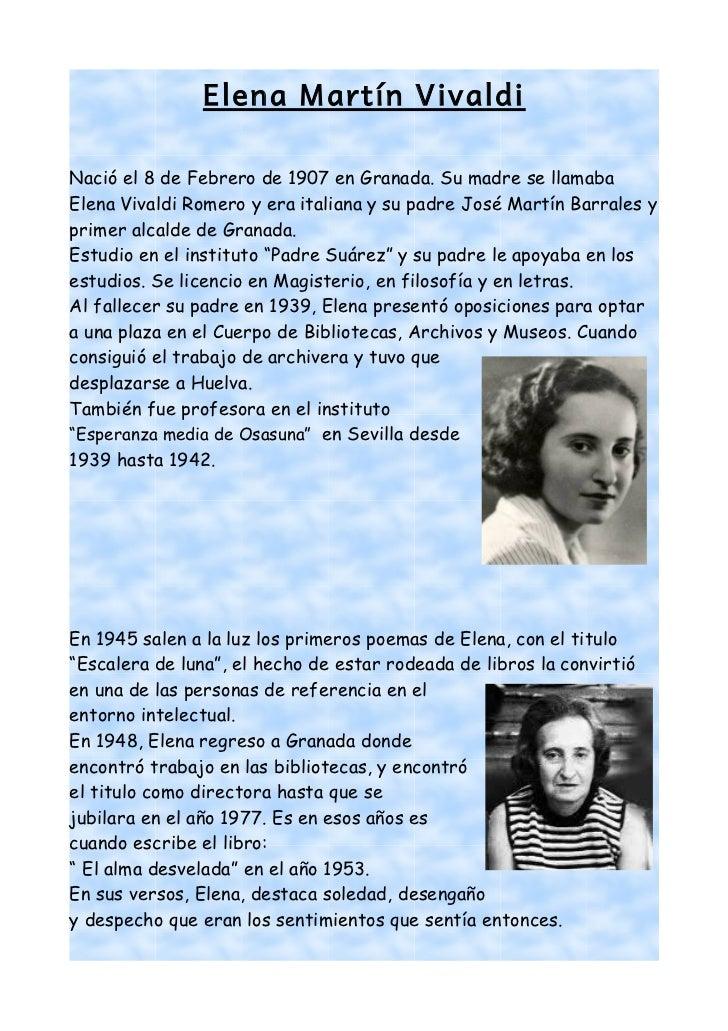 Elena Martín VivaldiNació el 8 de Febrero de 1907 en Granada. Su madre se llamabaElena Vivaldi Romero y era italiana y su ...