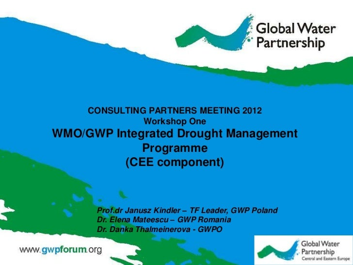CONSULTING PARTNERS MEETING 2012               Workshop OneWMO/GWP Integrated Drought Management             Programme    ...