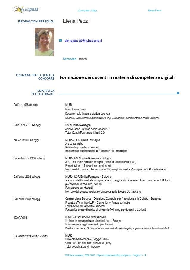 Curriculum Vitae  INFORMAZIONI PERSONALI  Elena Pezzi  Elena Pezzi  elena.pezzi2@istruzione.it  Nazionalità Italiana  POSI...